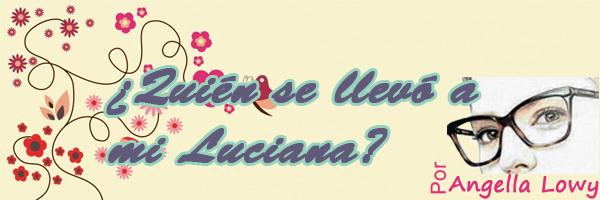 ¿Quien_se_llevo_a_mi_Luciana?