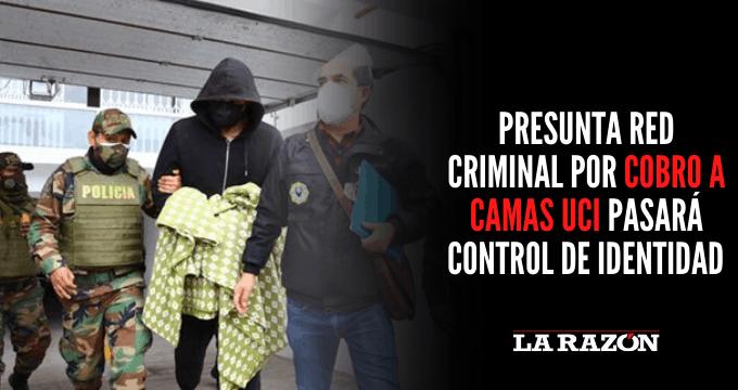 Presunta red criminal por cobro a camas UCI pasará control de identidad