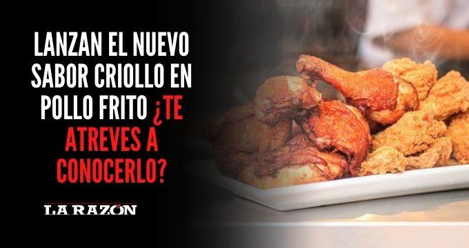 Lanzan el nuevo sabor criollo en pollo frito ¿Te atreves a conocerlo?