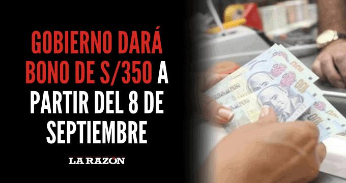 Gobierno dará bono de S/350 a partir del 8 de septiembre