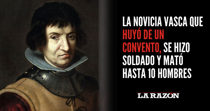 La novicia vasca que huyó de un convento, se hizo soldado y mató hasta 10 hombres