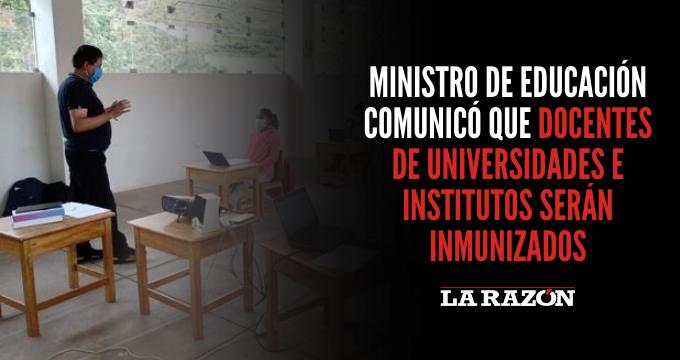 Ministro de Educación comunicó que docentes de universidades e institutos serán inmunizados