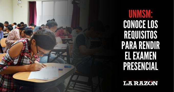 UNMSM: Conoce los requisitos para rendir el examen presencial
