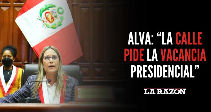 """Alva: """"La calle pide la vacancia presidencial"""""""