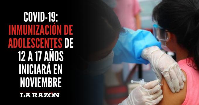COVID-19: Inmunización de adolescentes de 12 a 17 años iniciará en noviembre